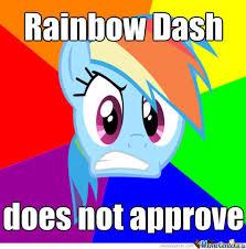 Rainbow Dash Meme - disapproving rainbow dash by snakeman1992 meme center