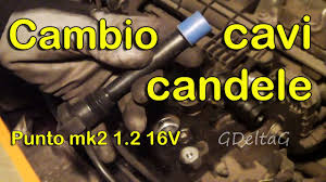 sostituzione candele smart sostituzione cavi candele auto fiat punto mk2 1 2 16v