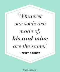 wedding quotes emily bronte quotes about whatever our souls are made of his and mine