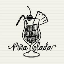 cocktail svg svg pineapple svg pina colada svg funny svg funny quote svg
