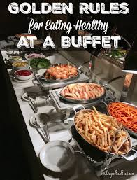 golden rules for healthy buffet eating why healthy people don u0027t