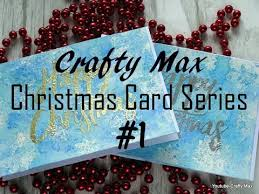 crafty max christmas card series 2017 1 youtube