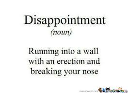 Definition Meme - disappointment definition by username11111 meme center