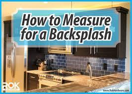 how to measure for a backsplash u2013 rok hardware