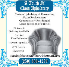 Upholstery Class Toronto A Touch Of Class Upholstery Kelowna Bc 469 Banks Rd Canpages
