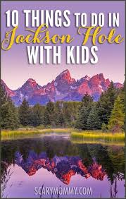Wyoming traveling with toddlers images 10 things to do in jackson hole with kids scary mommy jpg