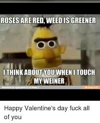 Fuck Valentines Day Meme - 25 best memes about valentines day fuck valentines day fuck