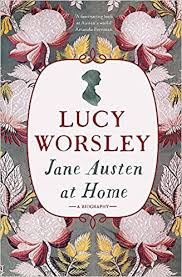 jane austen author biography jane austen at home a biography amazon co uk lucy worsley