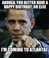 Meme Andrea - meme maker andrea you better have a happy birthday or else im