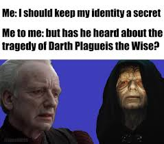 Know Yor Meme - the tragedy of darth plagueis the wise meme star and starwars