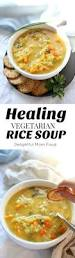 healing rice soup with vegetables delightful mom food