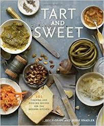 kitchen recipes tart and sweet 101 canning and pickling recipes for the modern
