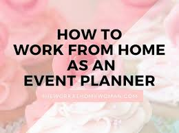 how to become a event planner to work from home as an event planner