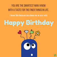 Husband Birthday Meme - smart birthday wishes for your husband birthdays birthday memes