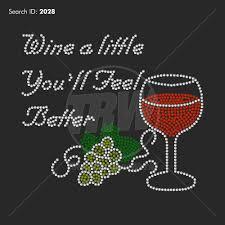 wine a you ll feel better wine a you ll feel better rhinestone design