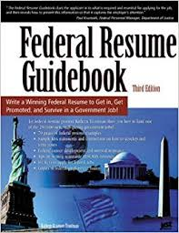 Federal Job Resumes by Federal Resume Guidebook Write A Winning Federal Resume To Get In