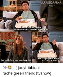 Chandler Meme - 25 best memes about monica and chandler monica and chandler memes