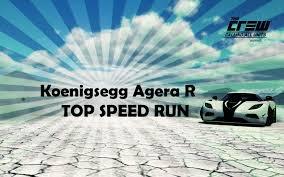 koenigsegg agera r top speed the crew koenigsegg agera r top speed run youtube