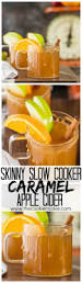 skinny slow cooker caramel apple cider the cookie rookie