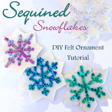 sequin snowflakes felt ornament pattern felt ornaments