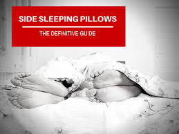 bed pillows for side sleepers the best pillows for side sleepers the definitive guide 2018