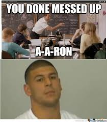 You Ve Done Messed Up - you done messed up a a ron by cellonm meme center