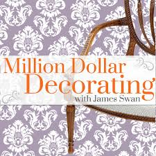 Million Dollar Decorating | million dollar decorating by james swan on apple podcasts