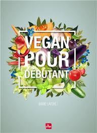 livre de cuisine pour d utant laforêt cuisine vegan pour débutants nutrition régimes