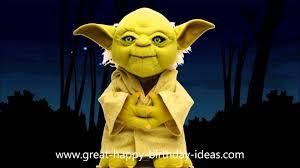 yoda sings happy birthday to you it u0027s funny youtube
