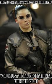 Battlestar Galactica Meme - you fly like an old woman starbuck not impressed at all mckayla