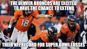 Broncos Superbowl Meme - denver broncos losses imgflip