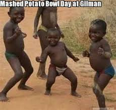 Mashed Potatoes Meme - meme maker mashed potato bowl day at gilman
