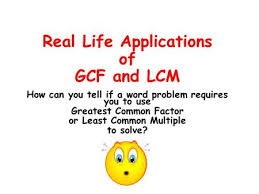real life applications of gcf and lcm how can you tell if a word