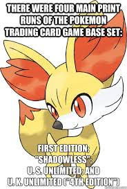 Meme Trading Cards - there were four main print runs of the pokemon trading card game