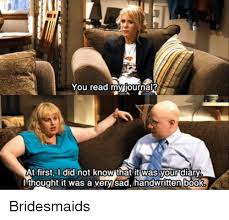 Bridesmaids Meme - you read my journal at first i did not knowithat it was yourdiary
