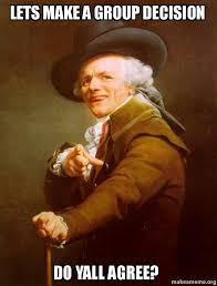 Make A Meme Poster - lets make a group decision do yall agree joseph ducreux make