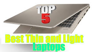 best light laptop 2017 top 5 best thin and light laptops 2017 2018 buyer guide youtube