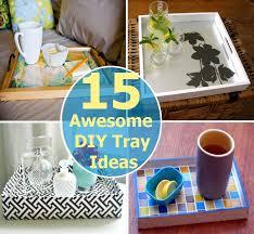 diy tray 15 awesome diy tray ideas diy home things