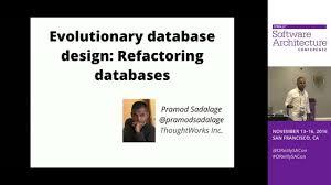 Database Design Tutorial Videos | evolutionary database design refactoring databases pramod