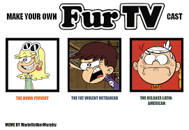 Tv Memes - loud house fur tv cast meme by mariostrikermurphy on deviantart