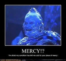 Mr Freeze Meme - very demotivational mercy very demotivational posters start