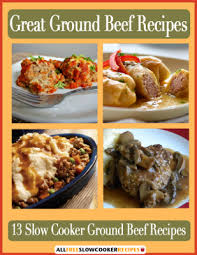 free ecookbook great ground beef recipes 13 slow cooker ground