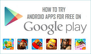 free paid android how to try paid android apps for free on play