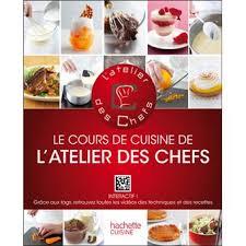 livre de cuisine grand chef le cours de cuisine de l atelier des chefs interactif grâce aux