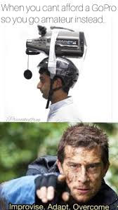 Bear Grylls Meme - when you can t afford a gopro so you go amateur instead funny