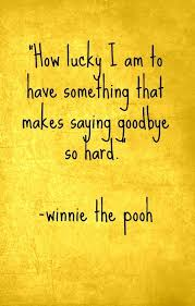 Words To Comfort Someone Who Lost A Loved One The 25 Best Saying Goodbye Quotes Ideas On Pinterest Winnie The