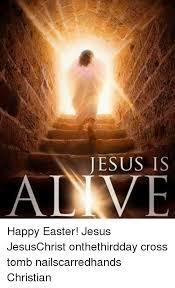 Christian Easter Memes - jesus is adave happy easter jesus jesuschrist onthethirdday cross