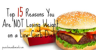 top 15 reasons you are not losing weight on a low carb diet