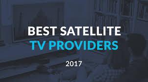 2017 best satellite tv providers u2014 dish vs directv comparison