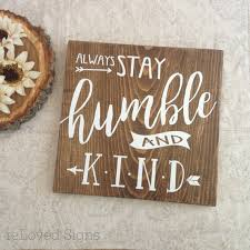Home Decor Wooden Signs Always Stay Humble And Kind Lyrics Wooden Sign Home Decor By